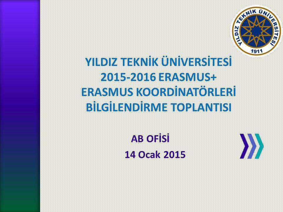 YILDIZ TEKNİK ÜNİVERSİTESİ 2015-2016 ERASMUS+ ERASMUS KOORDİNATÖRLERİ BİLGİLENDİRME TOPLANTISI