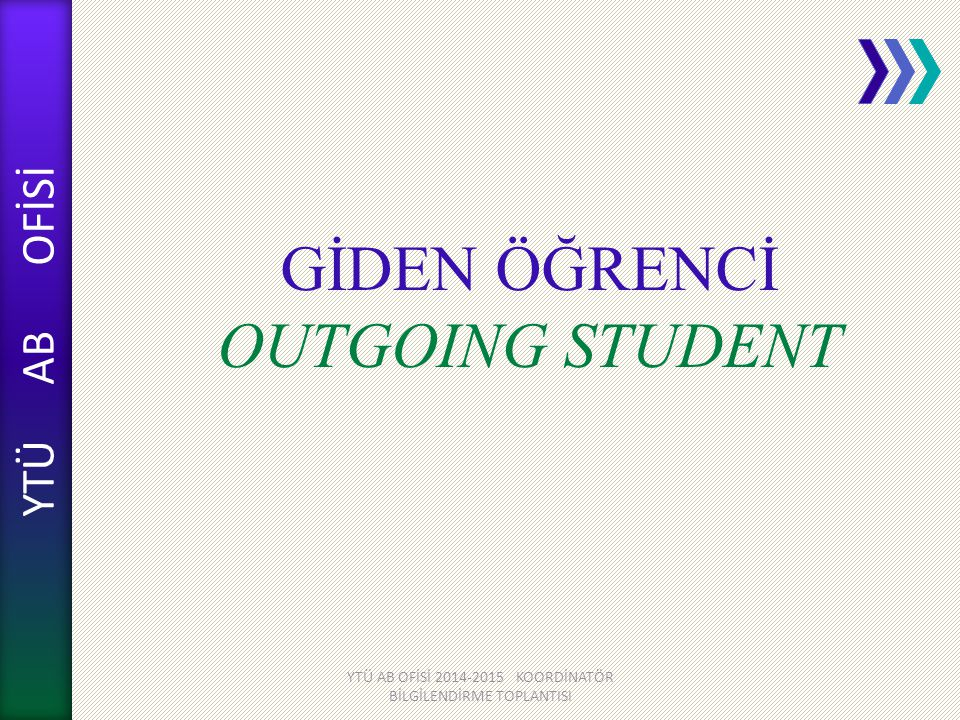 GİDEN ÖĞRENCİ OUTGOING STUDENT