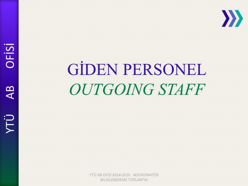 GİDEN PERSONEL OUTGOING STAFF