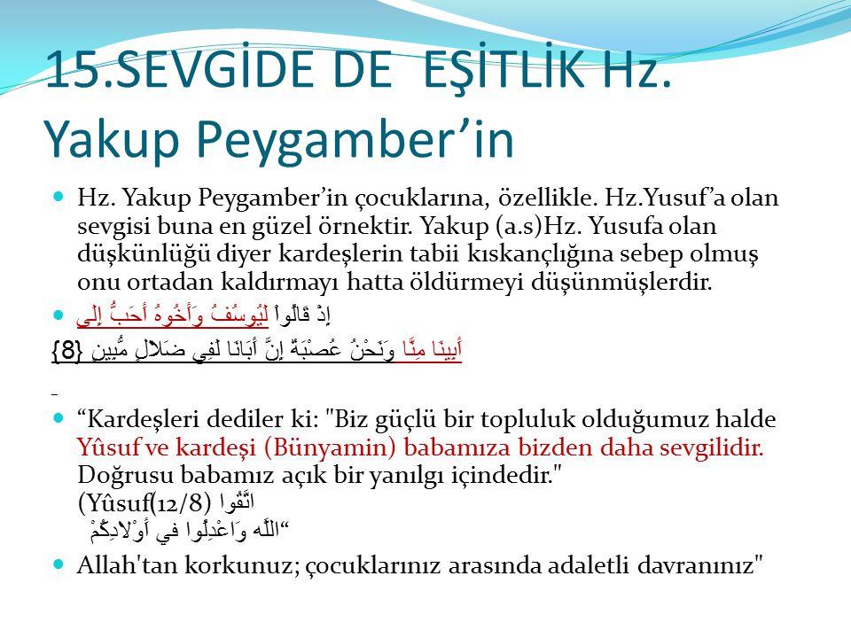 15.SEVGİDE DE EŞİTLİK Hz. Yakup Peygamber'in