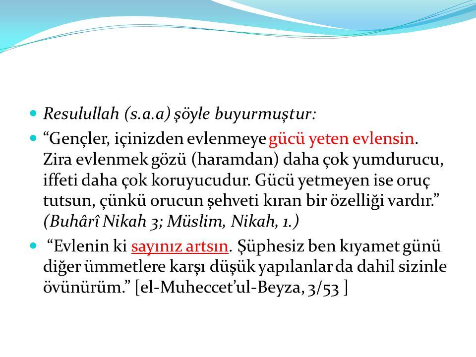 Resulullah (s.a.a) şöyle buyurmuştur: