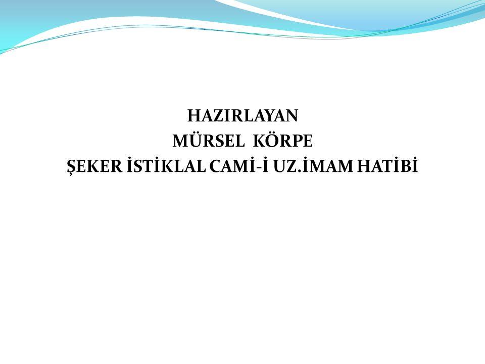 ŞEKER İSTİKLAL CAMİ-İ UZ.İMAM HATİBİ
