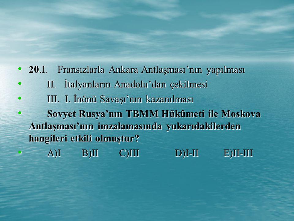 20.I. Fransızlarla Ankara Antlaşması'nın yapılması