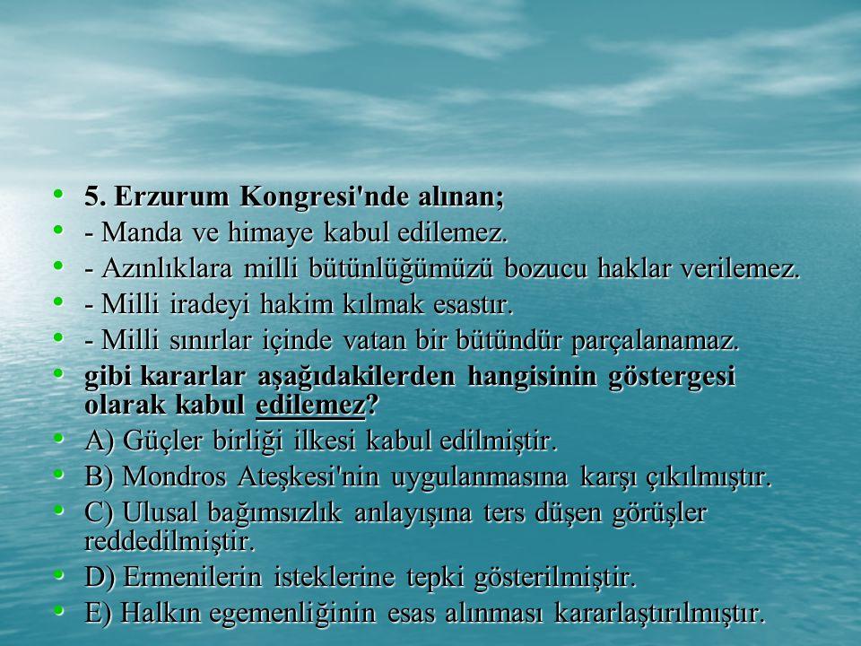 5. Erzurum Kongresi nde alınan;
