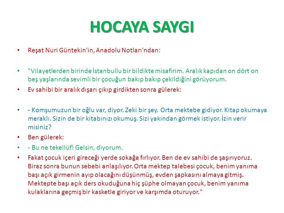 HOCAYA SAYGI Reşat Nuri Güntekin in, Anadolu Notları ndan: