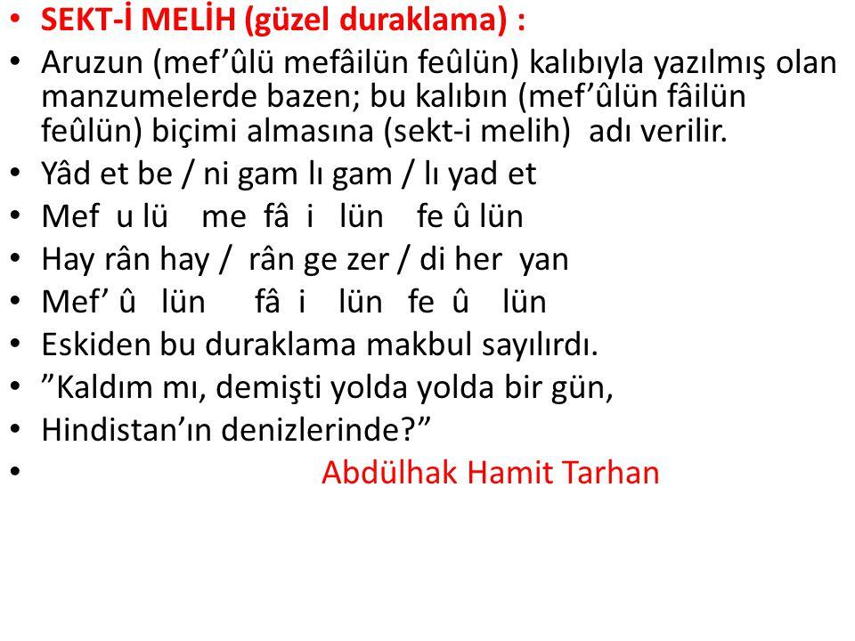 SEKT-İ MELİH (güzel duraklama) :