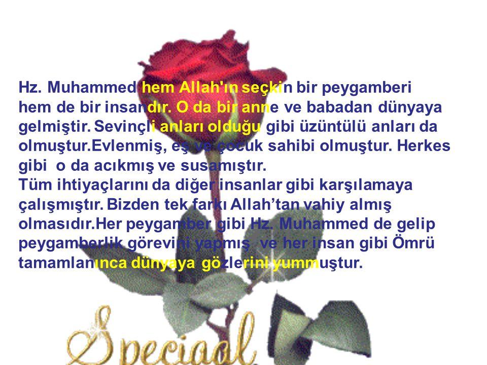 Hz. Muhammed hem Allah ın seçkin bir peygamberi