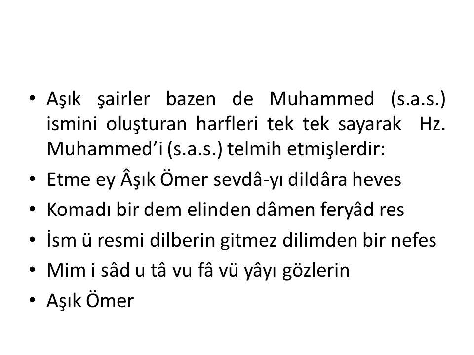 Aşık şairler bazen de Muhammed (s. a. s