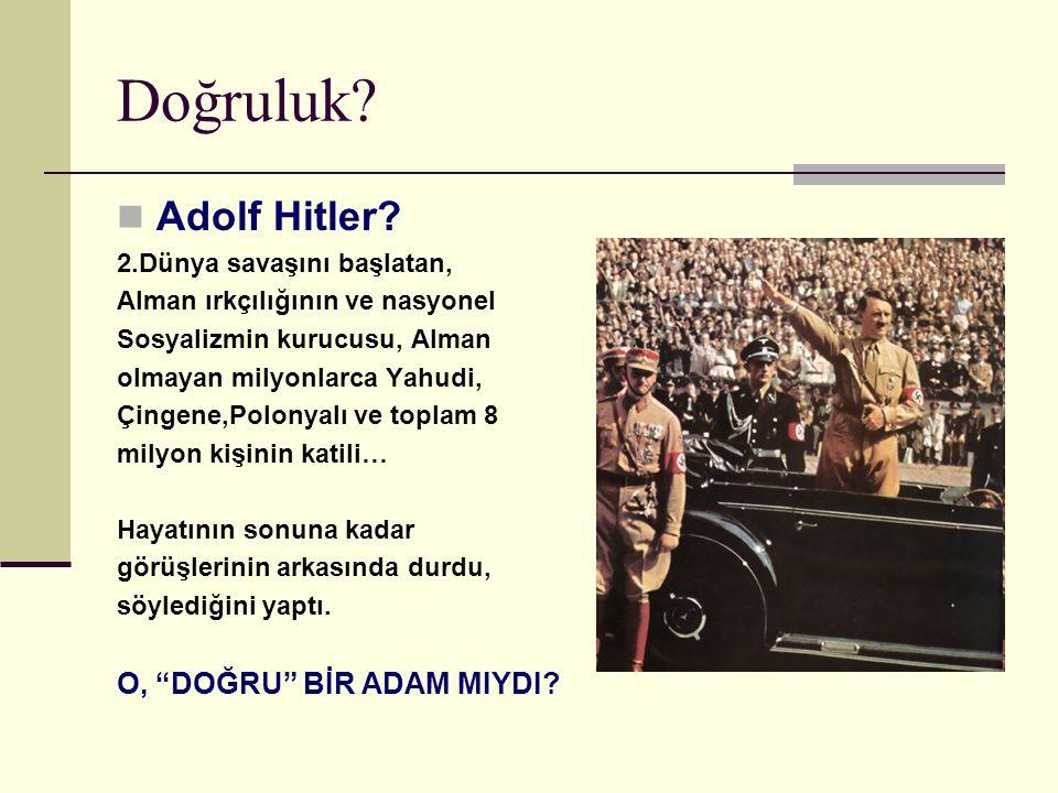 Doğruluk Adolf Hitler O, DOĞRU BİR ADAM MIYDI