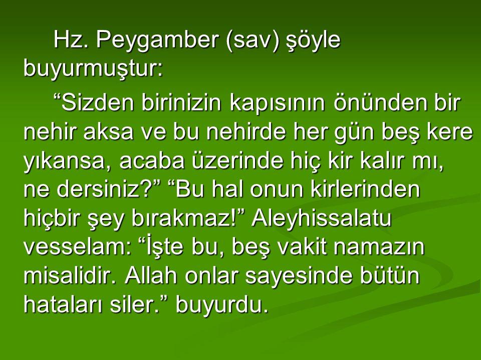 Hz. Peygamber (sav) şöyle buyurmuştur: