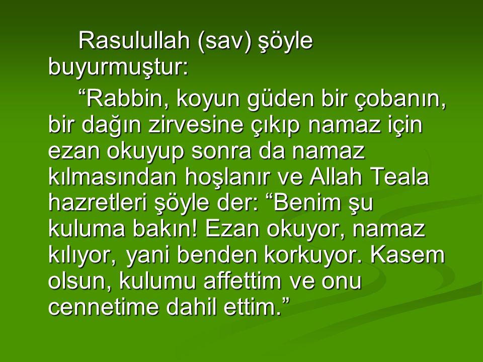 Rasulullah (sav) şöyle buyurmuştur: