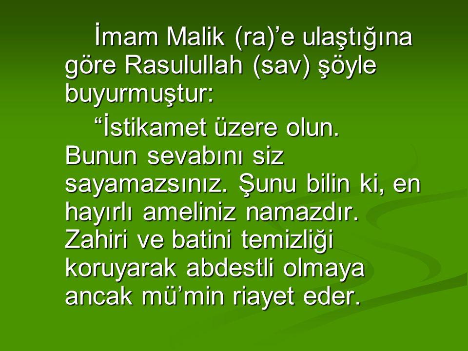 İmam Malik (ra)'e ulaştığına göre Rasulullah (sav) şöyle buyurmuştur: