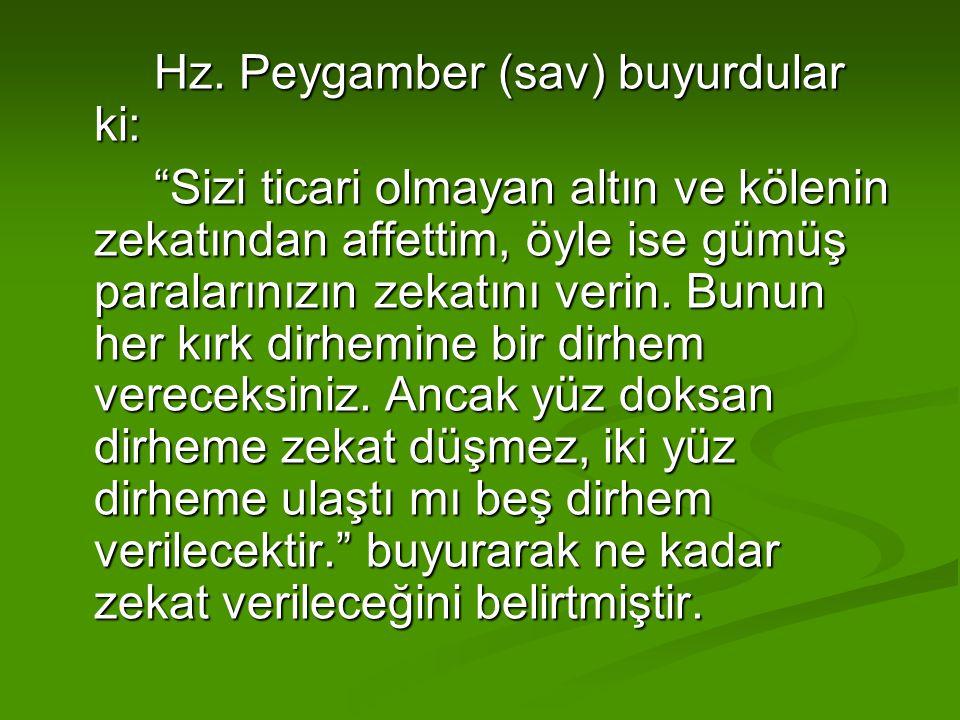 Hz. Peygamber (sav) buyurdular ki: