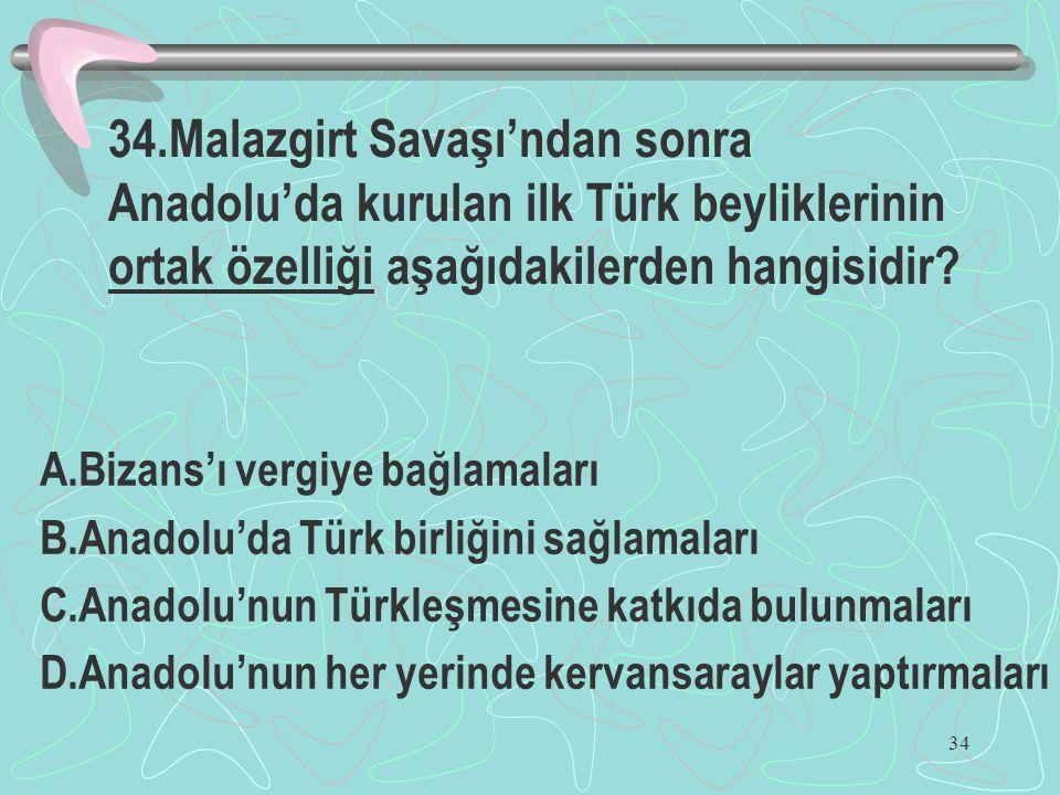 34.Malazgirt Savaşı'ndan sonra Anadolu'da kurulan ilk Türk beyliklerinin ortak özelliği aşağıdakilerden hangisidir