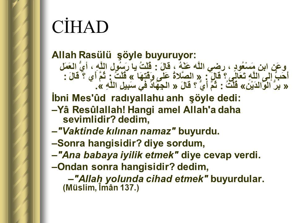 CİHAD Allah Rasülü şöyle buyuruyor: