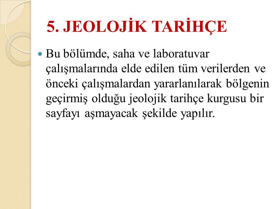5. JEOLOJİK TARİHÇE