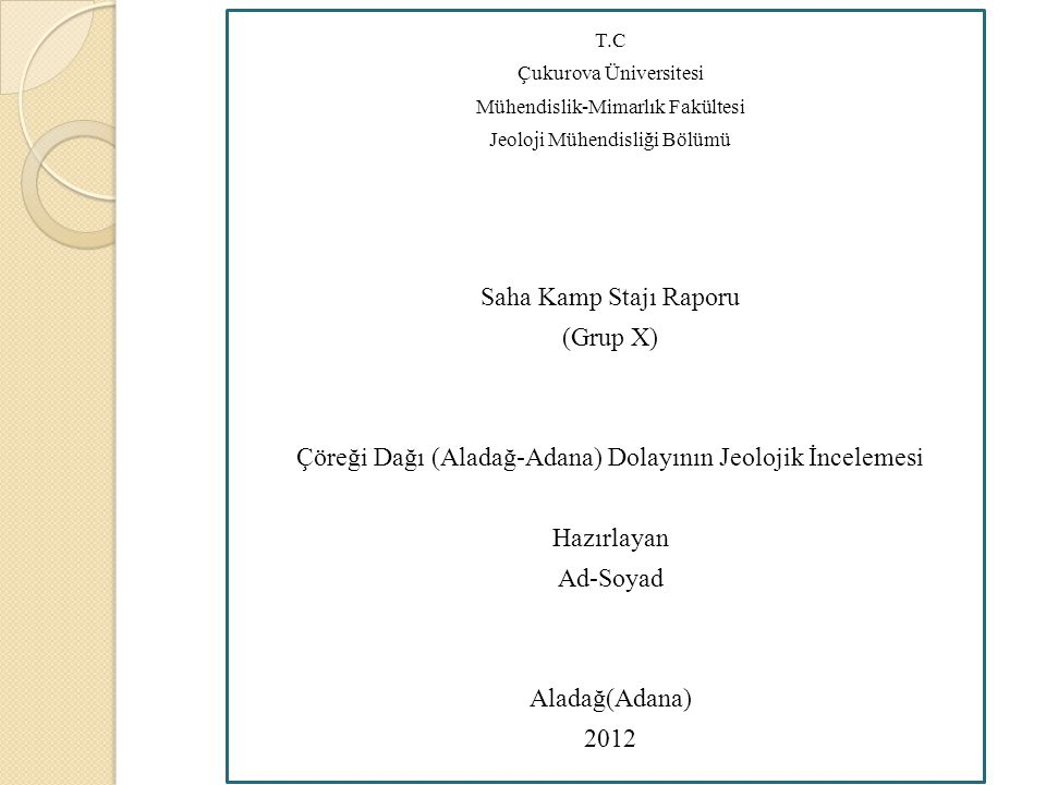 Çöreği Dağı (Aladağ-Adana) Dolayının Jeolojik İncelemesi