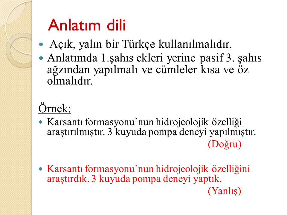 Anlatım dili Açık, yalın bir Türkçe kullanılmalıdır.