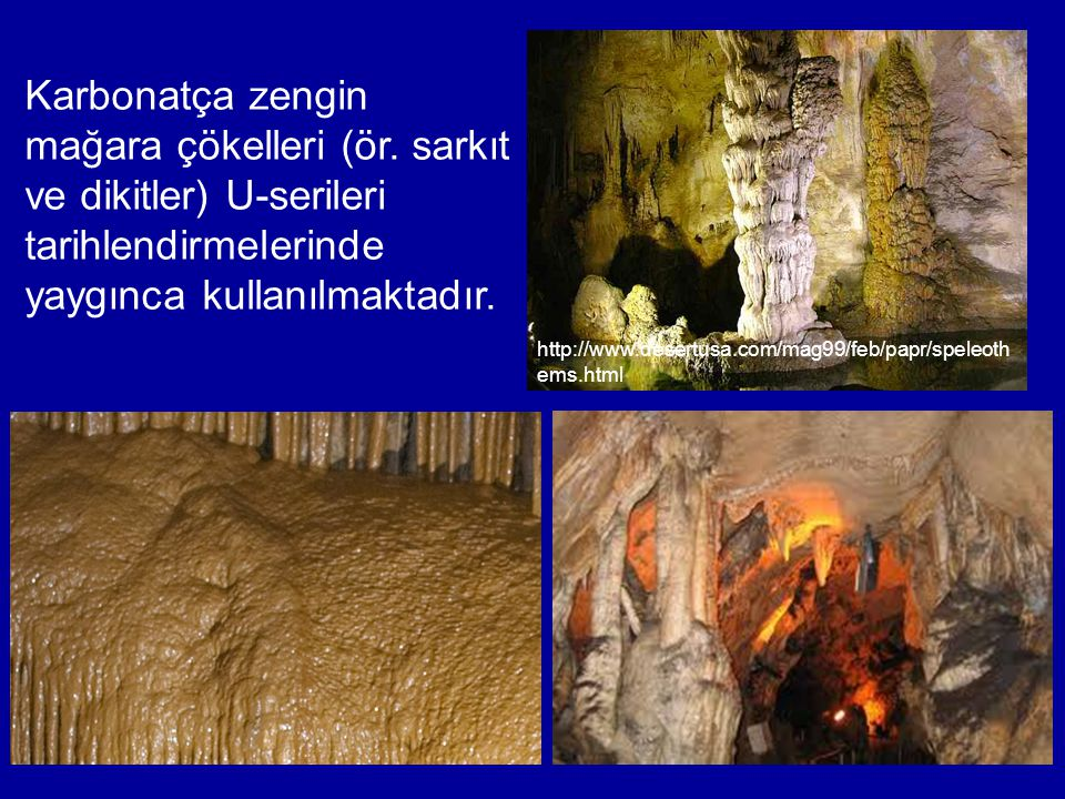 Karbonatça zengin mağara çökelleri (ör