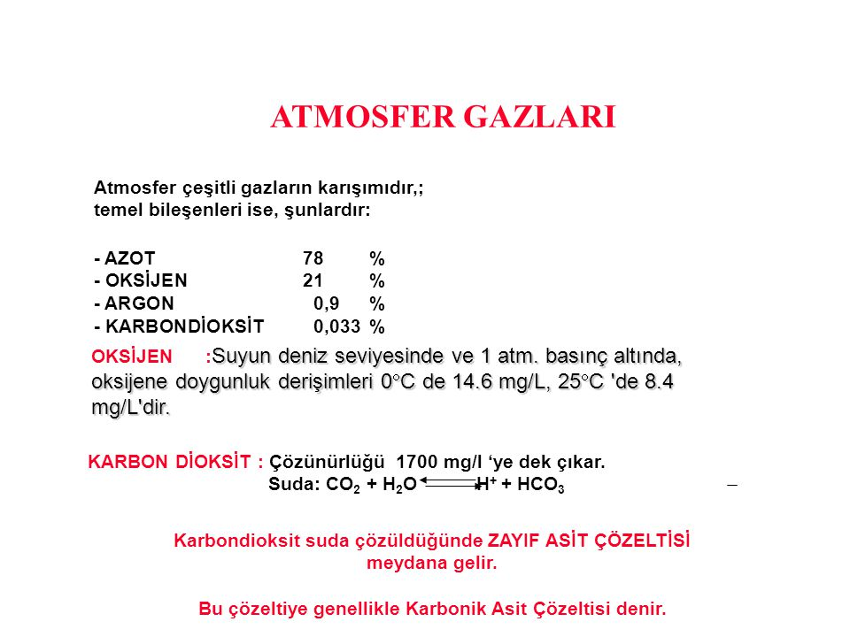 ATMOSFER GAZLARI Atmosfer çeşitli gazların karışımıdır,;