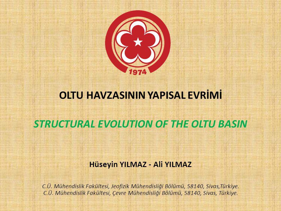 OLTU HAVZASININ YAPISAL EVRİMİ STRUCTURAL EVOLUTION OF THE OLTU BASIN Hüseyin YILMAZ - Ali YILMAZ