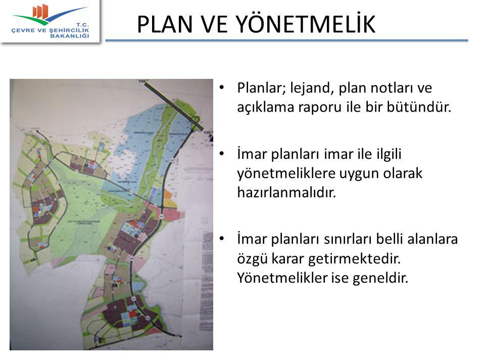 PLAN VE YÖNETMELİK Planlar; lejand, plan notları ve açıklama raporu ile bir bütündür.