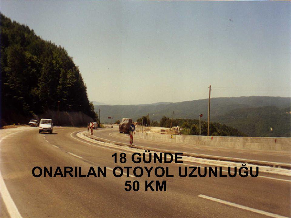 18 GÜNDE ONARILAN OTOYOL UZUNLUĞU 50 KM