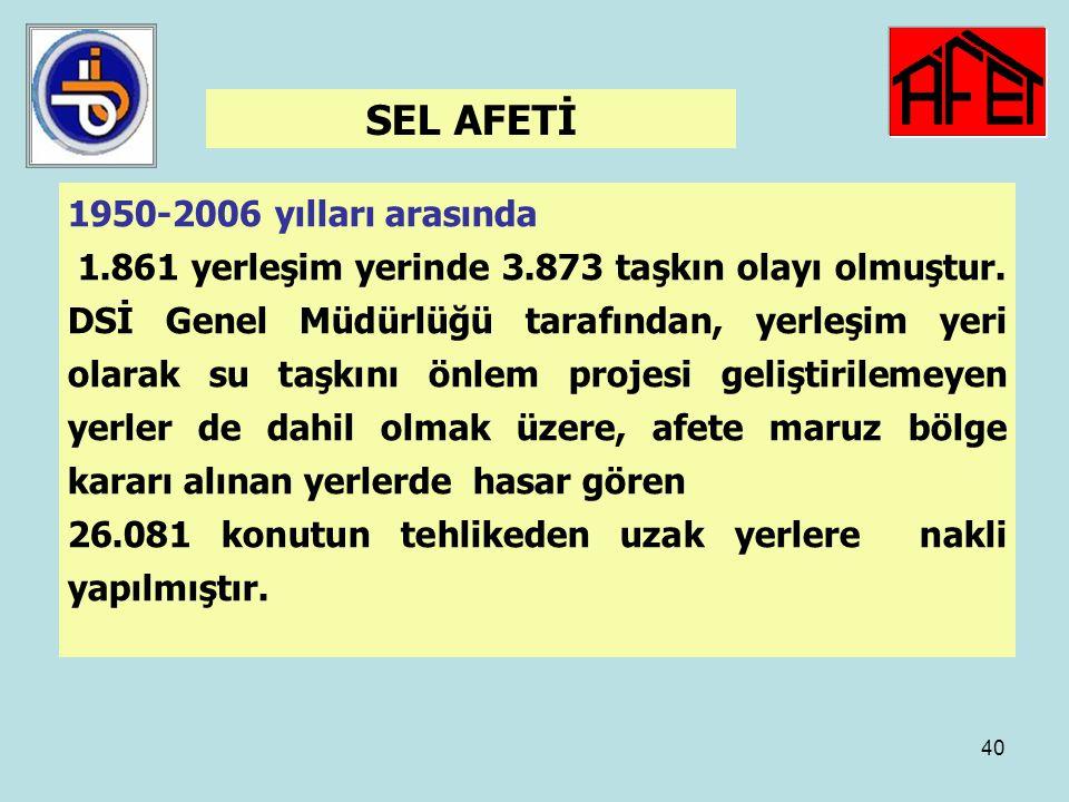 SEL AFETİ 1950-2006 yılları arasında
