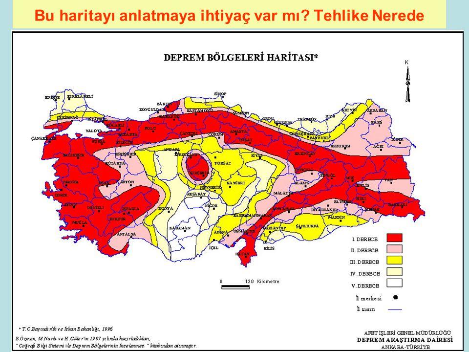 Bu haritayı anlatmaya ihtiyaç var mı Tehlike Nerede