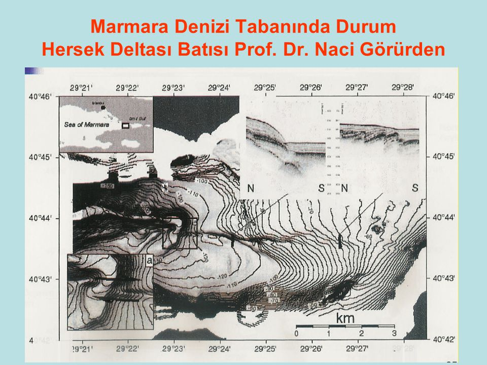 Marmara Denizi Tabanında Durum Hersek Deltası Batısı Prof. Dr