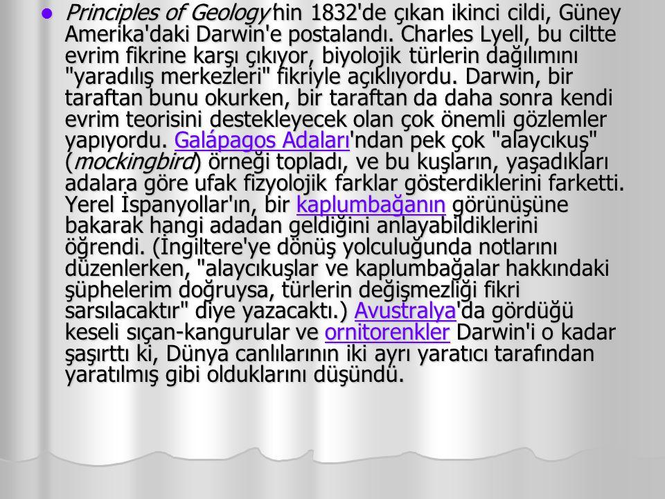 Principles of Geology nin 1832 de çıkan ikinci cildi, Güney Amerika daki Darwin e postalandı.