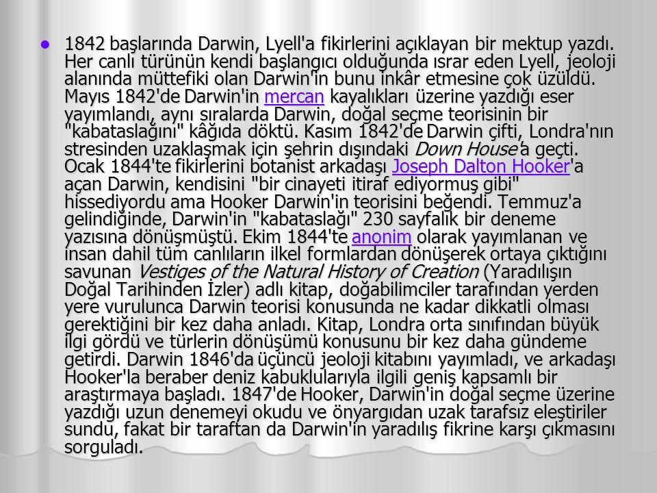1842 başlarında Darwin, Lyell a fikirlerini açıklayan bir mektup yazdı
