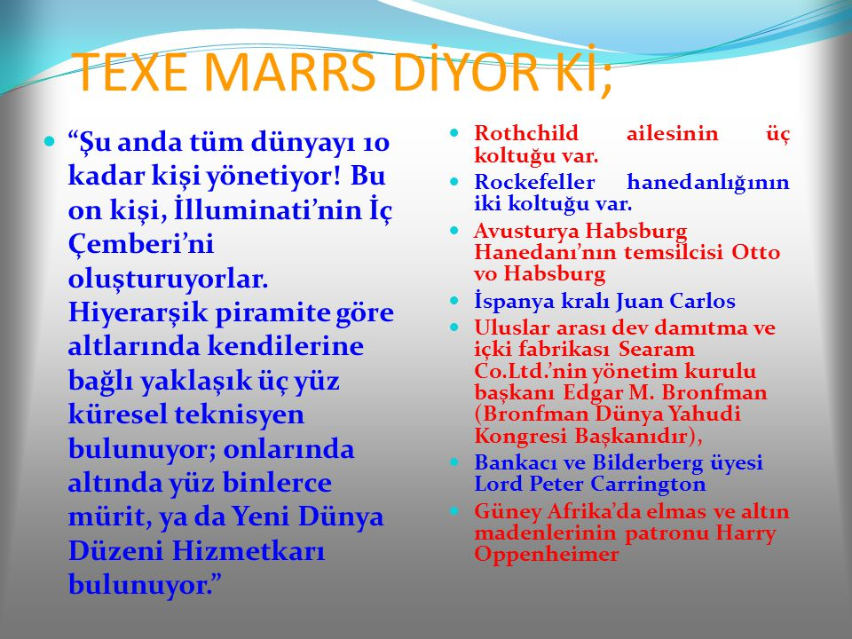 TEXE MARRS DİYOR Kİ;
