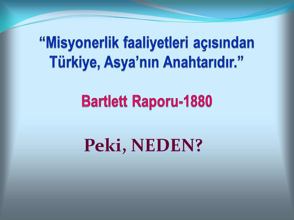 Misyonerlik faaliyetleri açısından Türkiye, Asya'nın Anahtarıdır