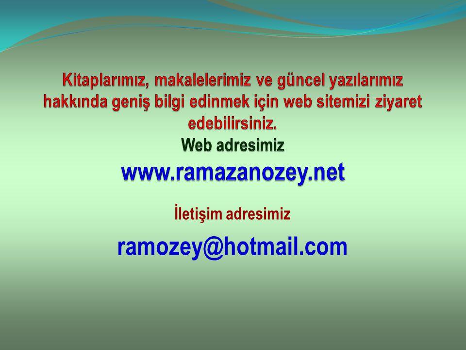 İletişim adresimiz ramozey@hotmail.com