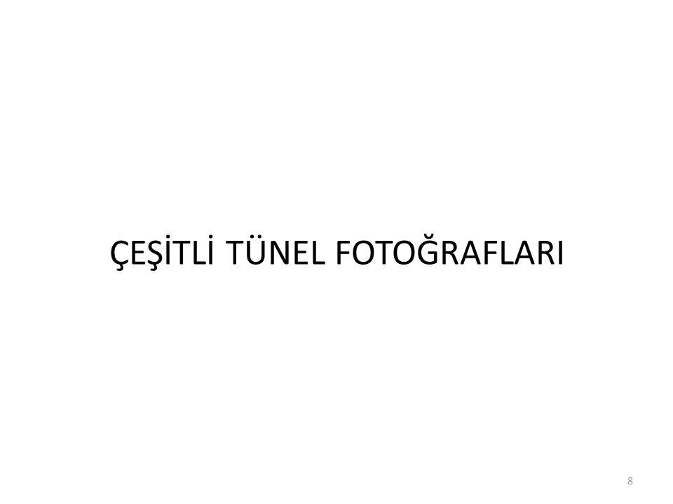 ÇEŞİTLİ TÜNEL FOTOĞRAFLARI