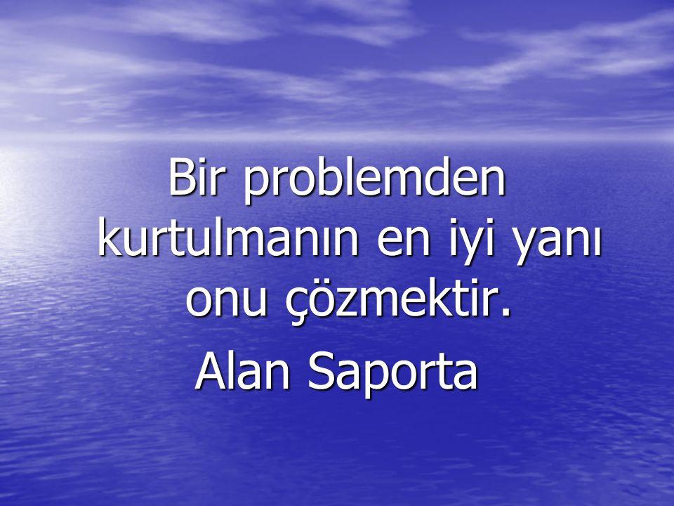 Bir problemden kurtulmanın en iyi yanı onu çözmektir.