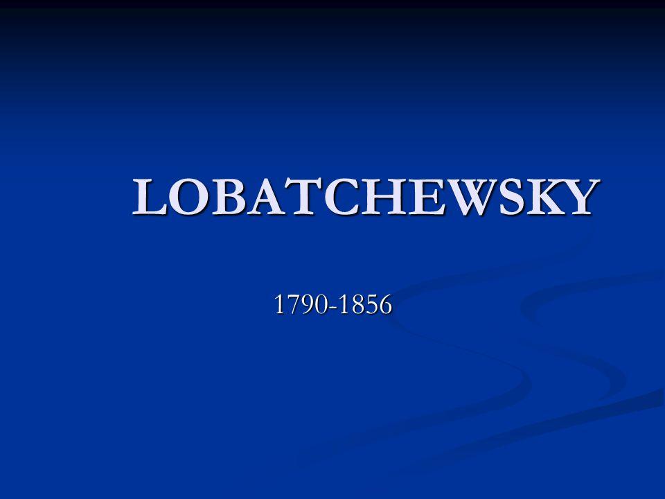 LOBATCHEWSKY 1790-1856
