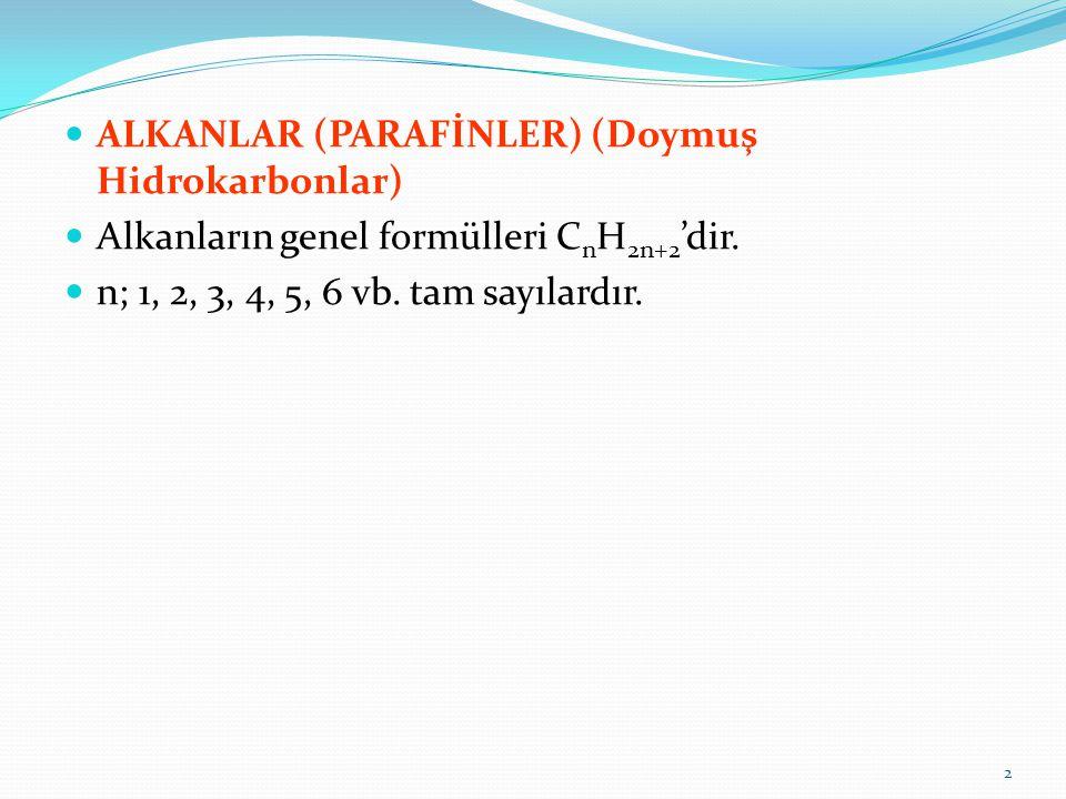ALKANLAR (PARAFİNLER) (Doymuş Hidrokarbonlar)