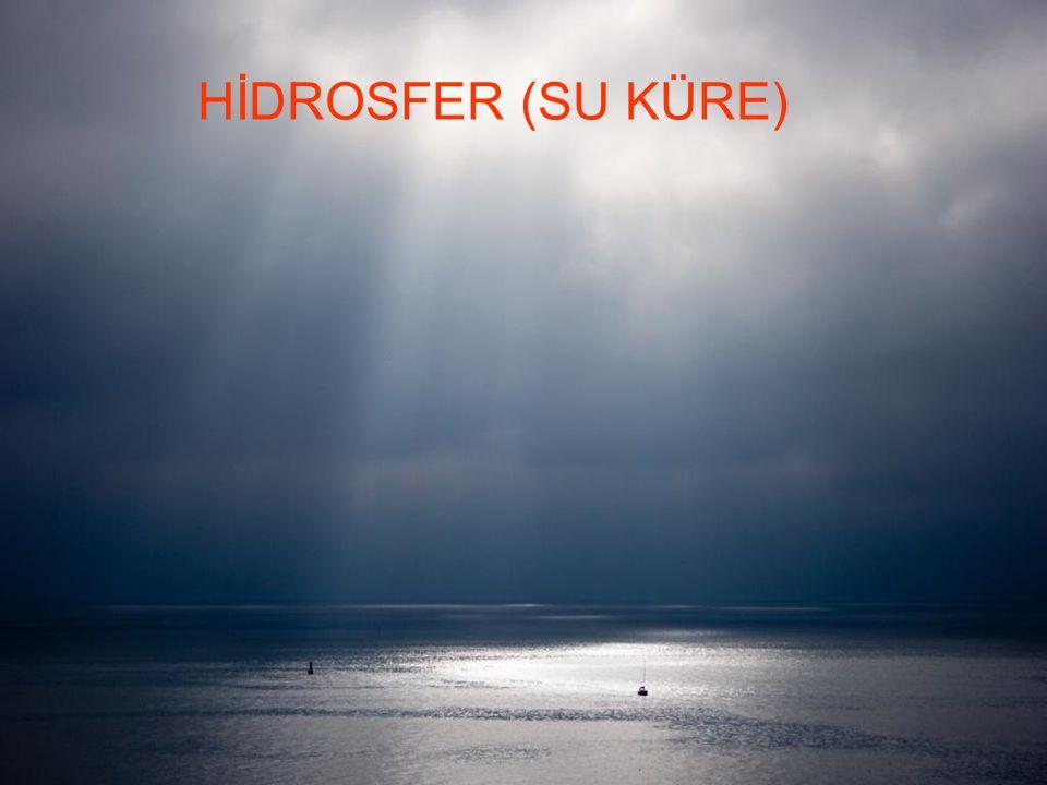 HİDROSFER (SU KÜRE)