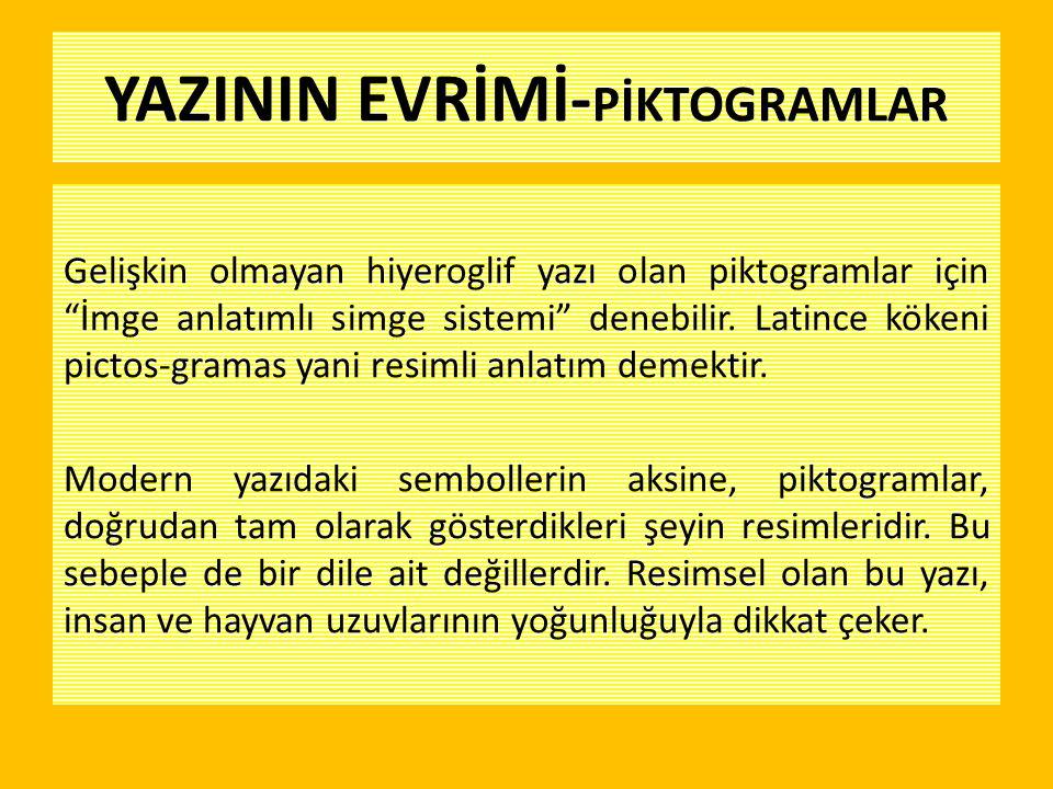YAZININ EVRİMİ-PİKTOGRAMLAR
