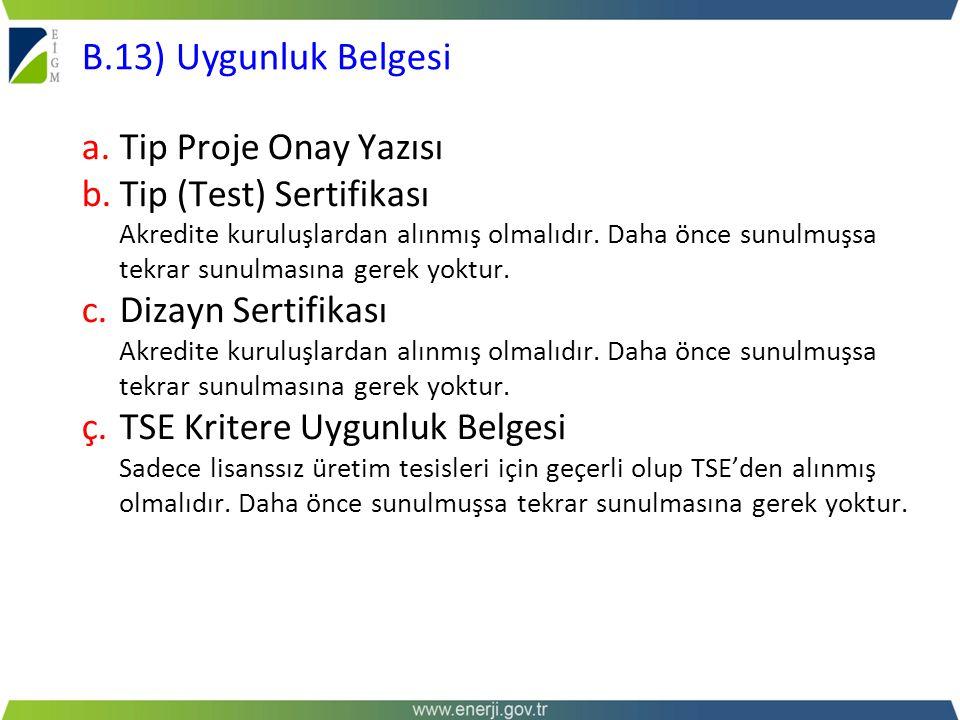 B.13) Uygunluk Belgesi a. Tip Proje Onay Yazısı