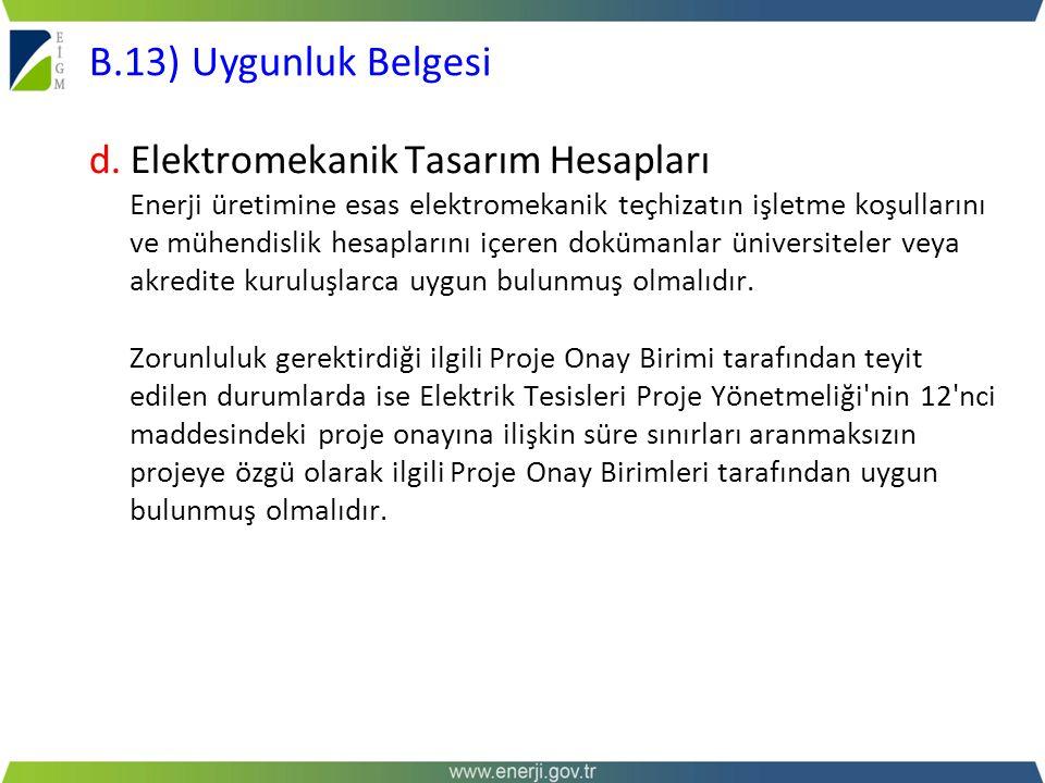 B.13) Uygunluk Belgesi d. Elektromekanik Tasarım Hesapları