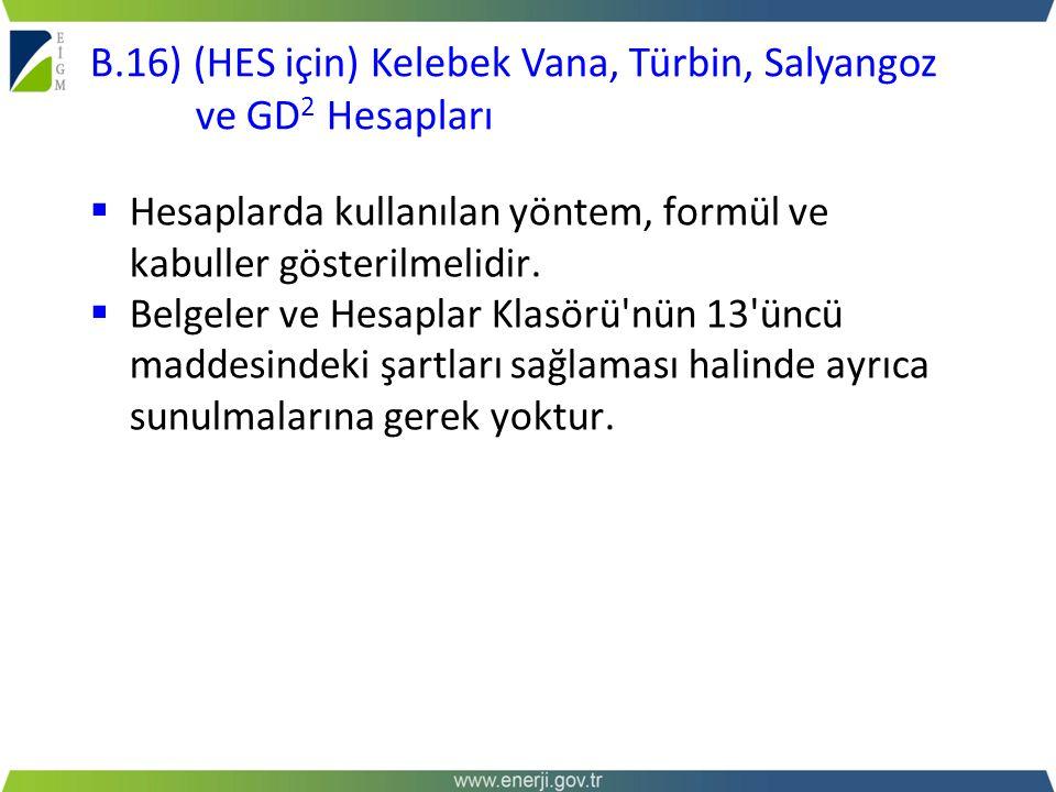 B.16) (HES için) Kelebek Vana, Türbin, Salyangoz ve GD2 Hesapları