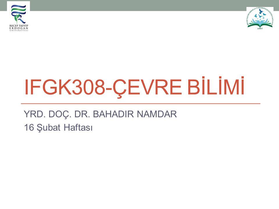 YRD. DOÇ. DR. BAHADIR NAMDAR 16 Şubat Haftası