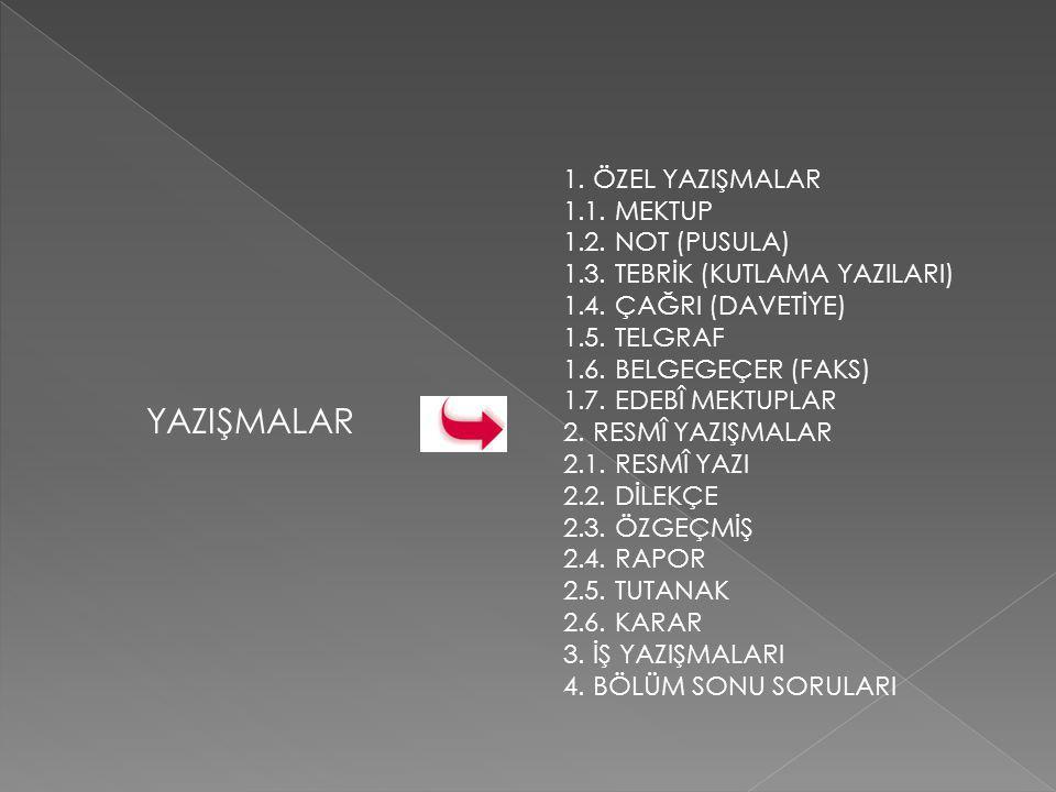 1. ÖZEL YAZIŞMALAR 1. 1. MEKTUP 1. 2. NOT (PUSULA) 1. 3