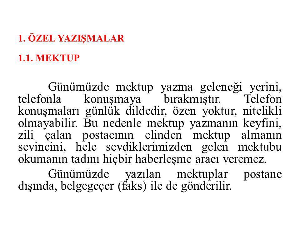 1. ÖZEL YAZIŞMALAR 1.1. MEKTUP.