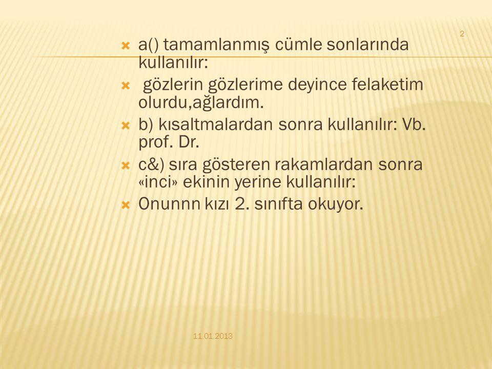 a() tamamlanmış cümle sonlarında kullanılır: