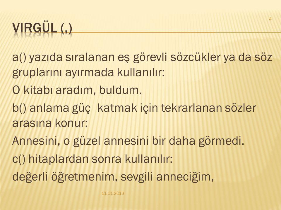virgül (,)