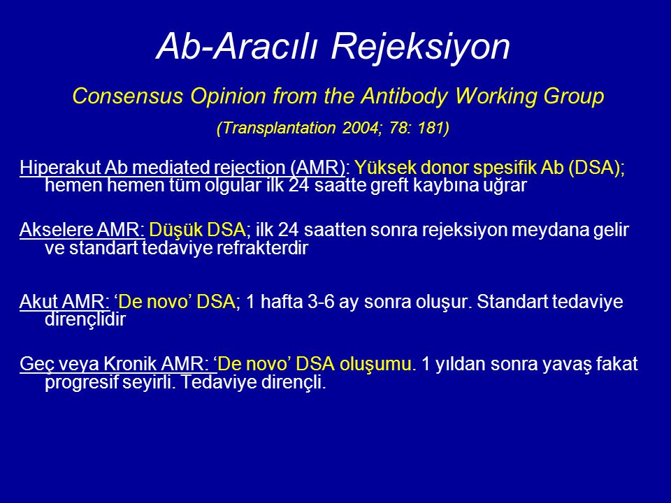 Ab-Aracılı Rejeksiyon Consensus Opinion from the Antibody Working Group (Transplantation 2004; 78: 181)